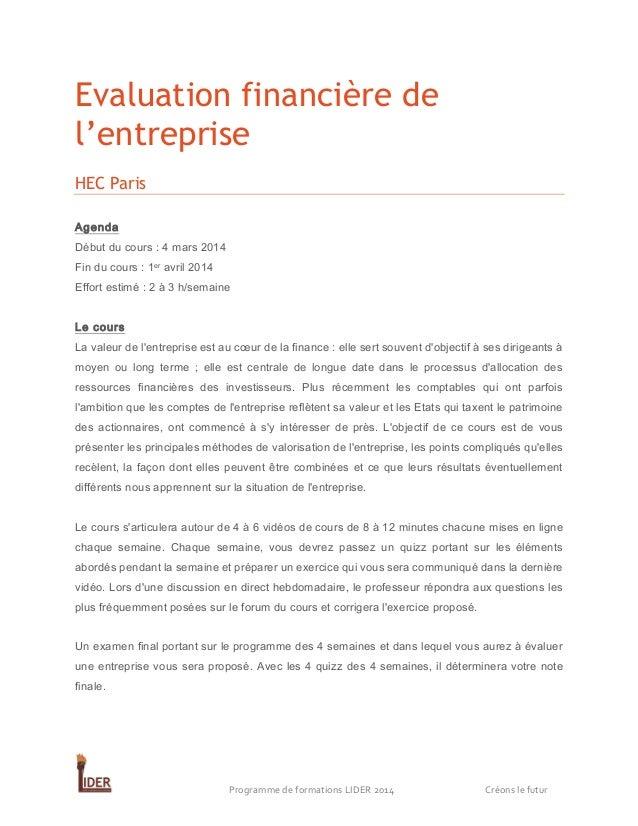 Evaluation financière de l'entreprise HEC Paris Agenda Début du cours : 4 mars 2014 Fin du cours : 1er avril 2014 Effort e...