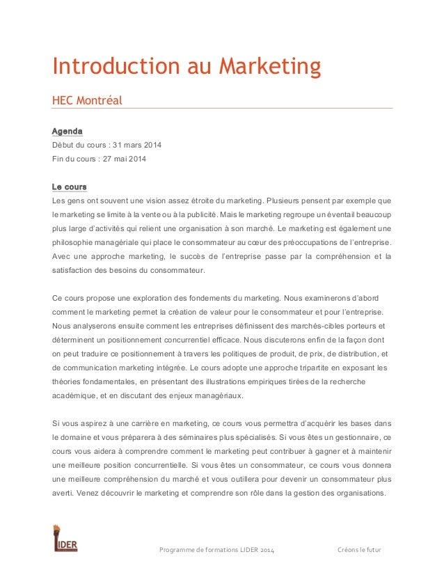 Introduction au Marketing HEC Montréal Agenda Début du cours : 31 mars 2014 Fin du cours : 27 mai 2014 Le cours Les gens o...