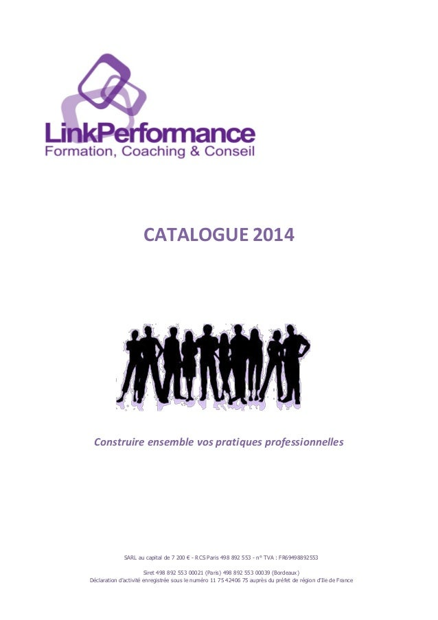 CATALOGUE 2014 SARL au capital de 7 200 € - RCS Paris 498 892 553 - n° TVA : FR69498892553 Siret 498 892 553 00021 (Paris)...