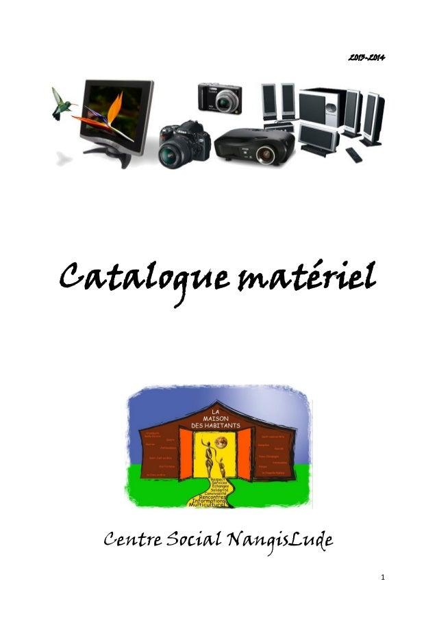 1  2013-2014  Catalogue matériel  Centre Social NangisLude