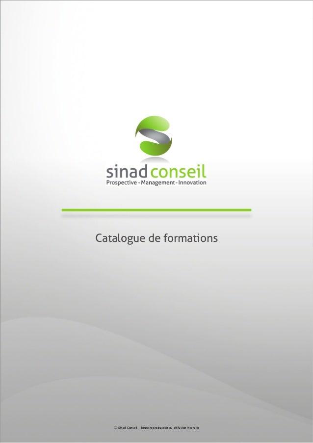 Catalogue de formations  Sinad Conseil – Toute reproduction ou diffusion interdite sans l'accord de l'auteur