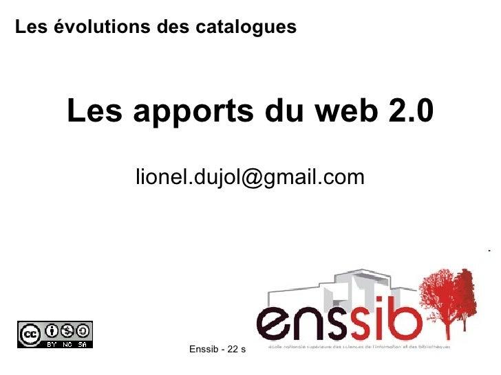 Les évolutions des catalogues   Les apports du web 2.0 [email_address]