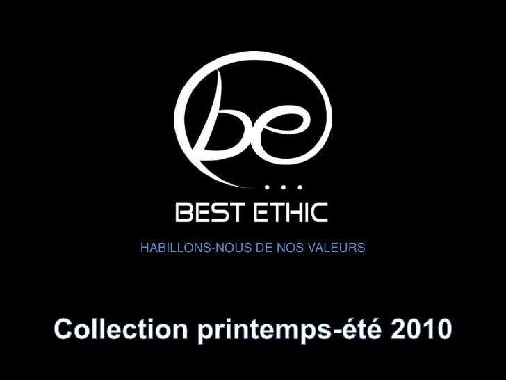 HABILLONS-NOUS DE NOS VALEURS<br />Collection printemps-été 2010<br />