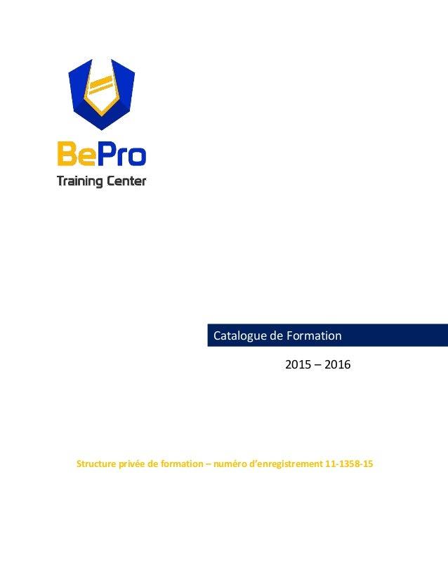 Catalogue de Formation 2015 – 2016 Structure privée de formation – numéro d'enregistrement 11-1358-15