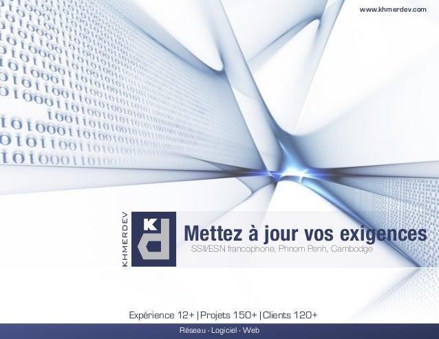 !  Mettez à jour vos exigences  SSII/ESN francophone, Phnom Penh, Cambodge  Expérience 12+ | Projets 150+ | Clients 120+  ...