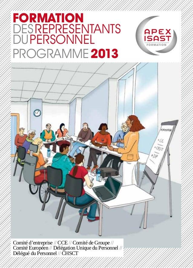 Formationdes reprEsentantsdu personnelProgramme 2013Comité d'entreprise // CCE // Comité de Groupe //Comité Européen // Dé...