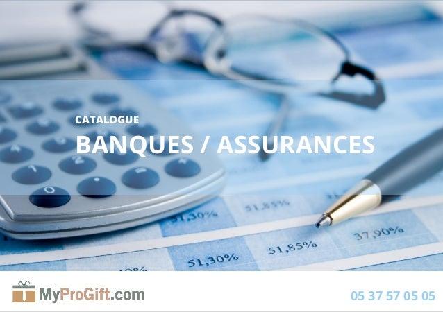 1 CATALOGUE BANQUES / ASSURANCES 05 37 57 05 05