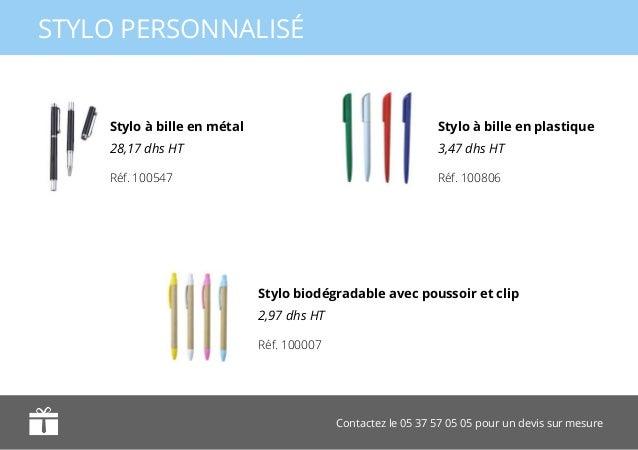 Contactez le 05 37 57 05 05 pour un devis sur mesure STYLO PERSONNALISÉ Stylo à bille en métal 28,17 dhs HT Stylo biodégra...