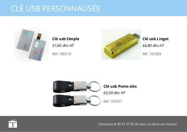 Contactez le 05 37 57 05 05 pour un devis sur mesure CLÉ USB PERSONNALISÉE Clé usb Simple 57,60 dhs HT Clé usb Porte-clés ...