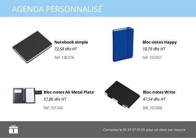 Contactez le 05 37 57 05 05 pour un devis sur mesure AGENDA PERSONNALISÉ Notebook simple 72,58 dhs HT Bloc-notes Happy 10,...