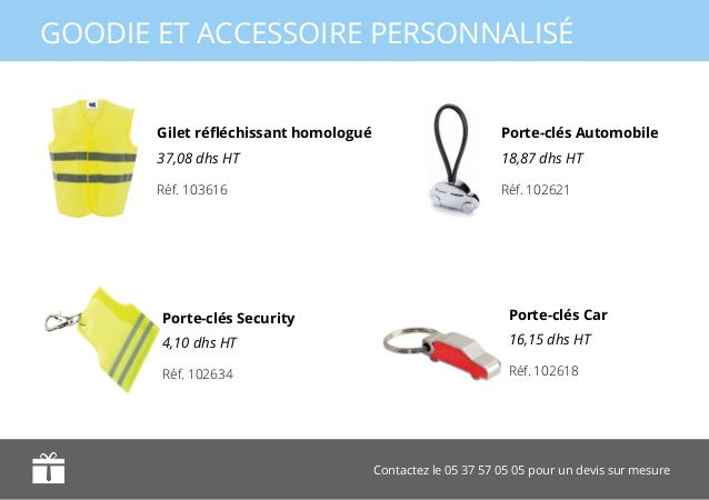 Contactez le 05 37 57 05 05 pour un devis sur mesure GOODIE ET ACCESSOIRE PERSONNALISÉ Porte-clés Automobile 18,87 dhs HT ...