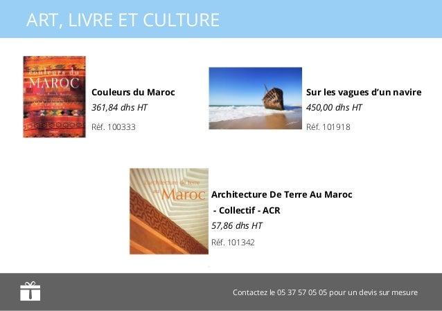 Contactez le 05 37 57 05 05 pour un devis sur mesure ART, LIVRE ET CULTURE Couleurs du Maroc 361,84 dhs HT Sur les vagues ...