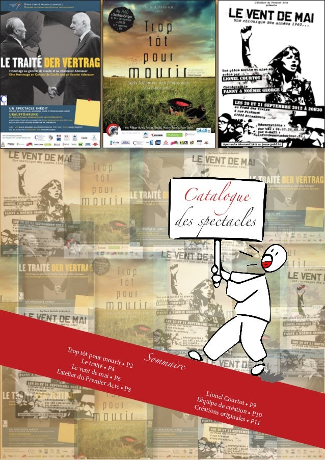Catalogue des spectacles Sommaire Trop tôt pour mourir • P2 Le traité • P4Le vent de mai • P6 L'atelier du Premier Acte • ...