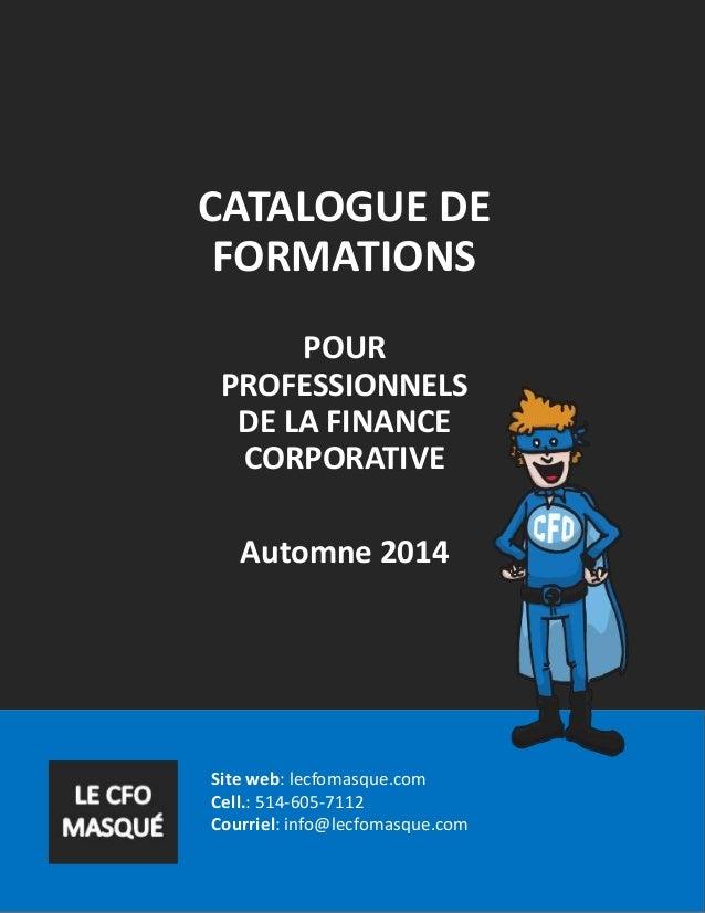 Site web: lecfomasque.com Cell.: 514-605-7112 Courriel: info@lecfomasque.com CATALOGUE DE FORMATIONS POUR PROFESSIONNELS D...