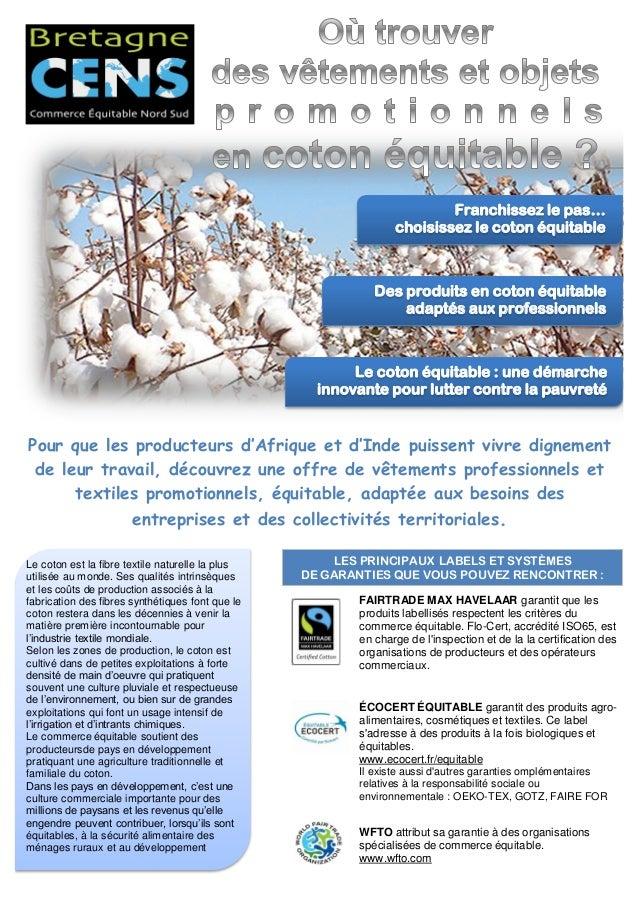 Le coton équitable : une démarche innovante pour lutter contre la pauvreté Des produits en coton équitable adaptés aux pro...