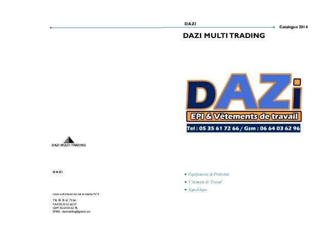 DAZI  Catalogue 2014  DAZI MULTI TRADING E PI & Vêtements d e Travail  DAZI MULTI TRADING  DAZI   Equipements de Protecti...