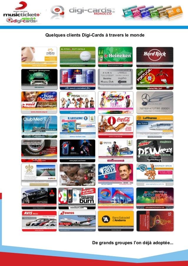 Quelques clients Digi-Cards à travers le monde De grands groupes l'on déjà adoptée...