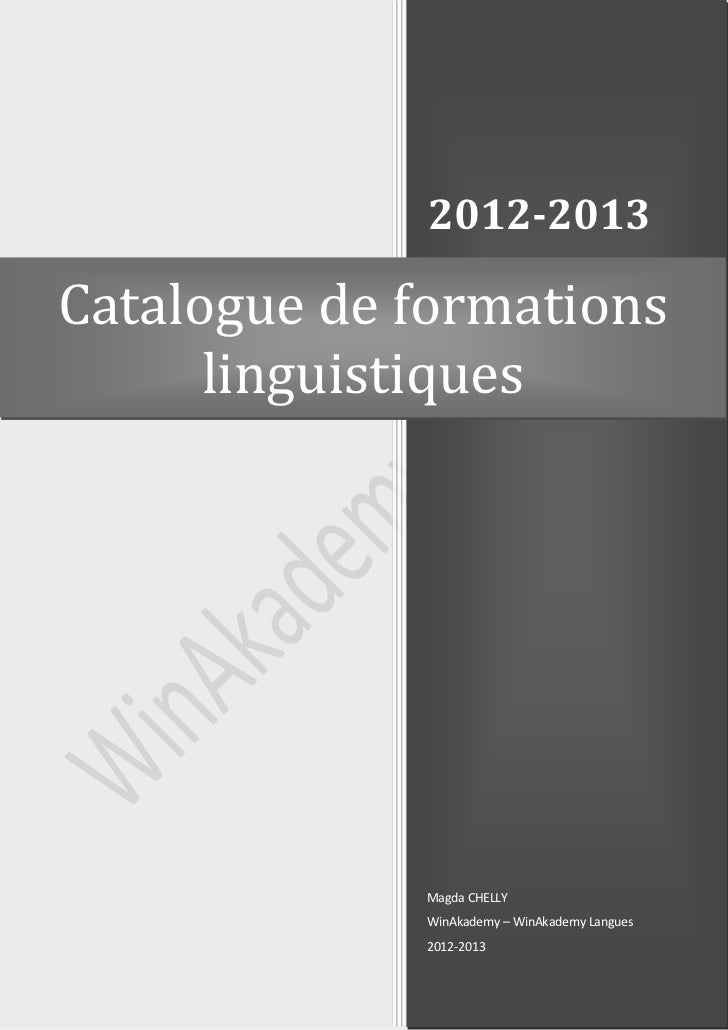 2012-2013Catalogue de formations      linguistiques             Magda CHELLY             WinAkademy – WinAkademy Langues  ...