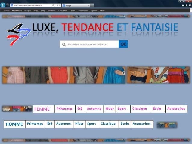 LUXE, TENDANCE ET FANTAISIE                                                                   OK            FEMME         ...