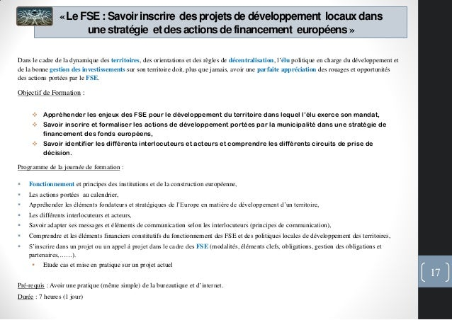 «Le FSE : Savoir inscrire des projetsde développement locauxdansune stratégie et des actionsde financement européens»Dans ...