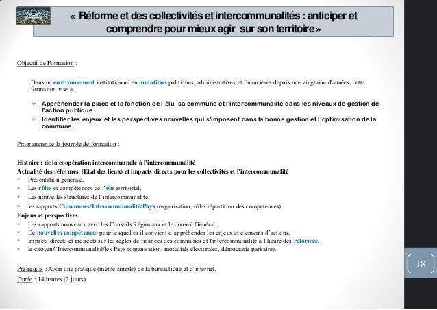 « Réformeet des collectivitéset intercommunalités: anticiperetcomprendrepour mieux agir sur son territoire»Objectif de For...