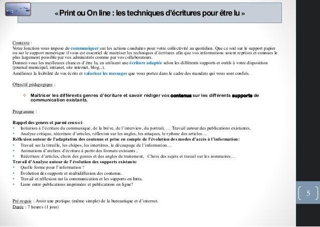 «Print ou On line : les techniquesd'écriturespour être lu »Contexte :Votre fonction vous impose de communiquer sur les act...