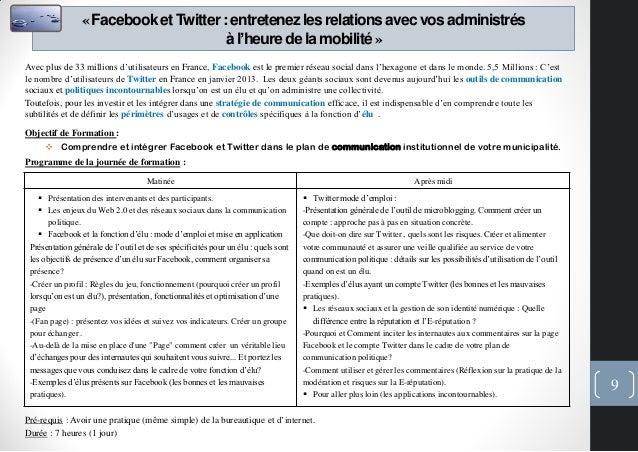 «Facebooket Twitter: entretenezles relationsavec vos administrésà l'heurede la mobilité»Avec plus de 33 millions d'utilisa...