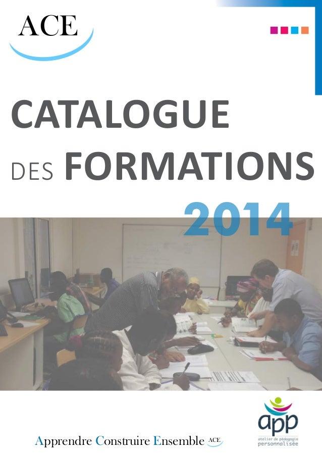ACE ACE Apprendre Construire Ensemble Catalogue des formations 2014