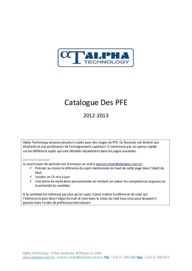Catalogue Des PFE                                            2012-2013Alpha Technology    propose plusieurs sujets pour de...