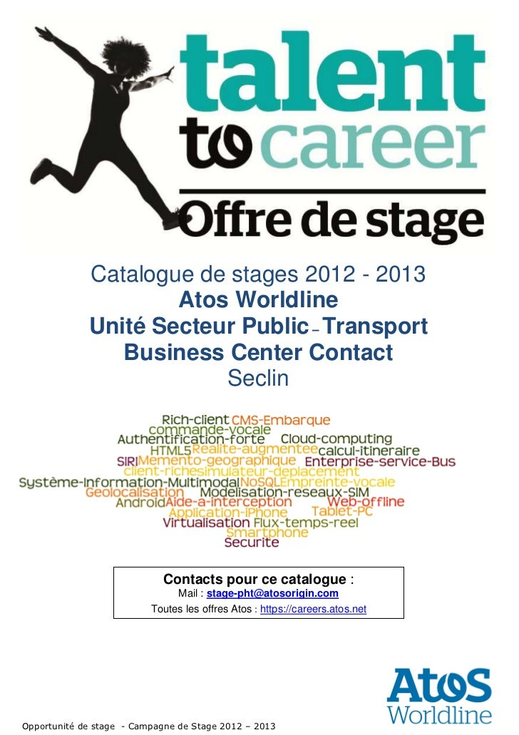 Catalogue de stages 2012 - 2013                     Atos Worldline             Unité Secteur Public – Transport           ...