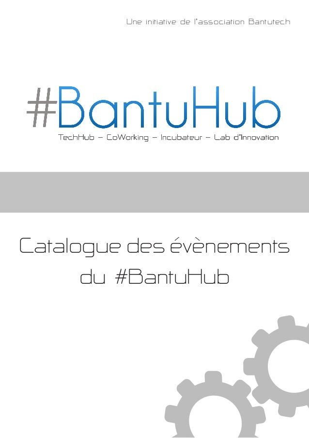 Une initiative de l'association Bantutech  Catalogue des evenements du #BantuHub