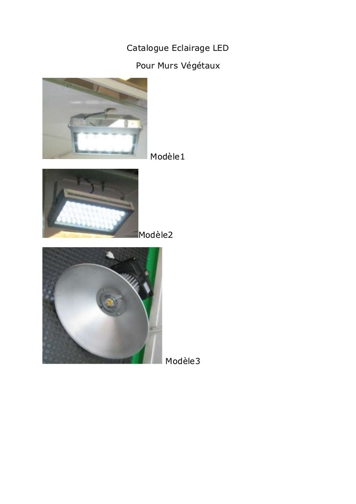 Catalogue Eclairage LED  Pour Murs Végétaux     Modèle1  Modèle2        Modèle3
