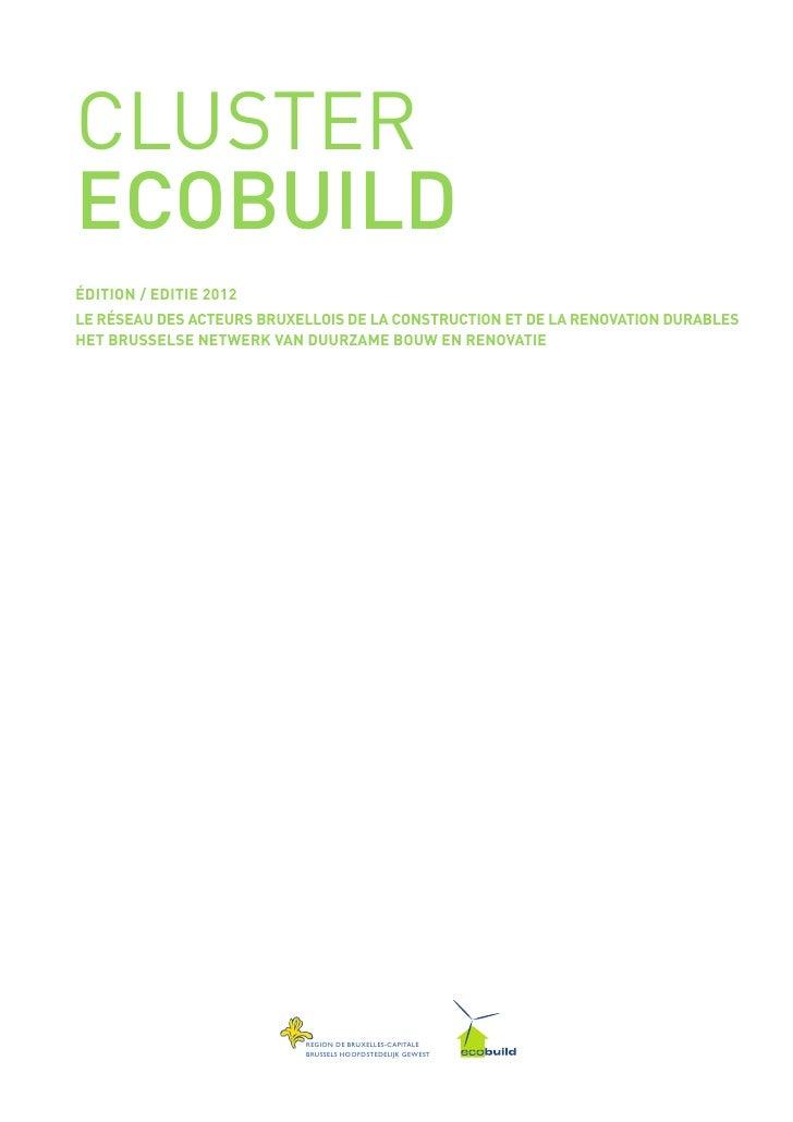 CLUSTERECOBUILDÉDITION / EDITIE 2012LE RÉSEAU DES ACTEURS BRUXELLOIS DE LA CONSTRUCTION ET DE LA RENOVATION DURABLESHET BR...
