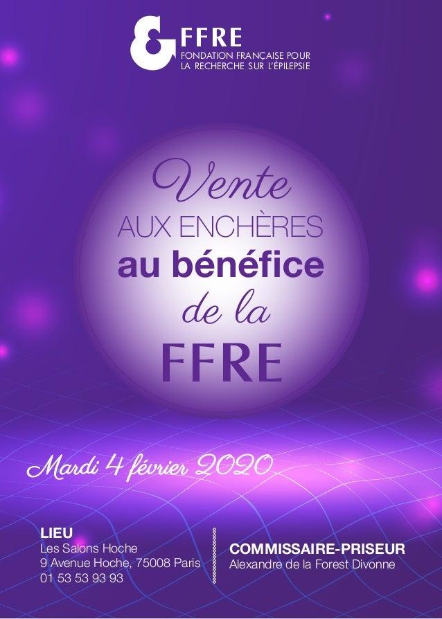 FFREFONDATION FRANÇAISE POUR LA RECHERCHE SUR L'ÉPILEPSIE Vente AUX ENCHÈRES au bénéfice de la FFRE Mardi 4 février 2020Ma...