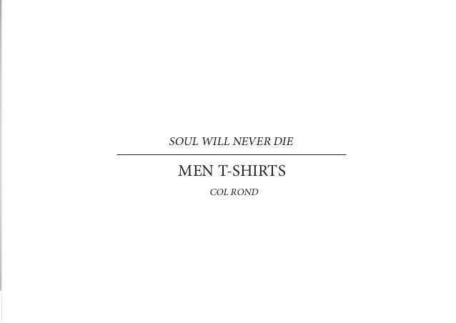 SOUL WILL NEVER DIE MEN T-SHIRTS      COL ROND