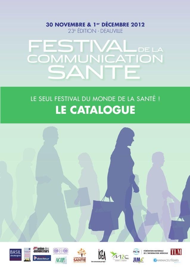 30 novEmbrE & 1er décEmbrE 2012          23è édition - deauvilleLE SEUL FESTIVAL DU MONDE DE LA SANTé !       LE cataLoguE