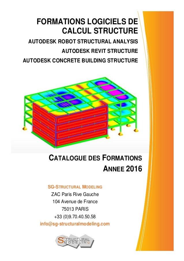 FORMATIONS LOGICIELS DE CALCUL STRUCTURE AUTODESK ROBOT STRUCTURAL ANALYSIS AUTODESK REVIT STRUCTURE AUTODESK CONCRETE BUI...