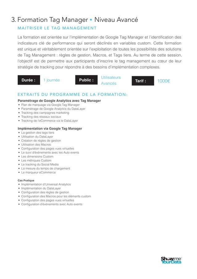 3. Formation Tag Manager ● Niveau Avancé La formation est orientée sur l'implémentation de Google Tag Manager et l'identif...
