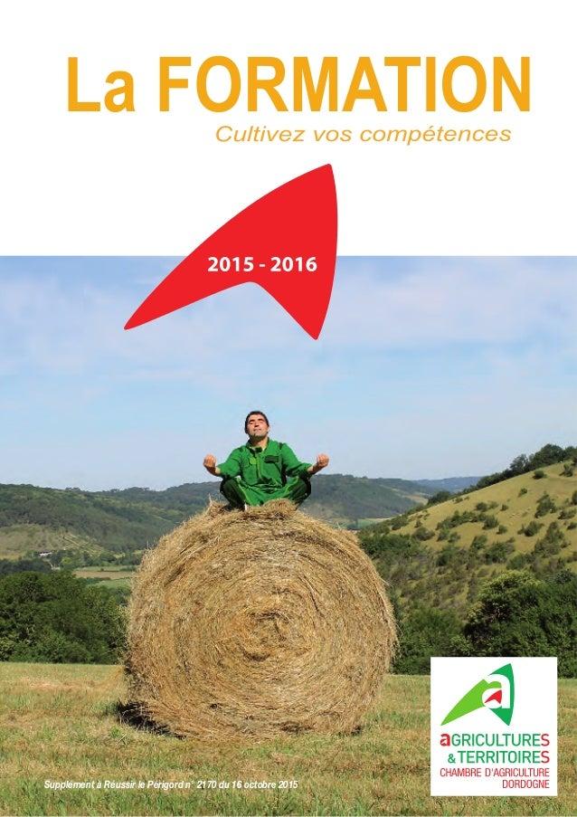 Catalogue Formation Des Professionnels Agricoles De Dordogne. Supplément à  Réussir Le Périgord N° 2170 Du 16 Octobre 2015 ... Conception