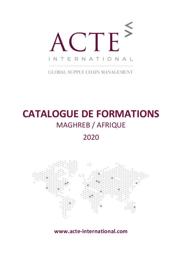 CATALOGUE DE FORMATIONS MAGHREB / AFRIQUE 2020 www.acte-international.com