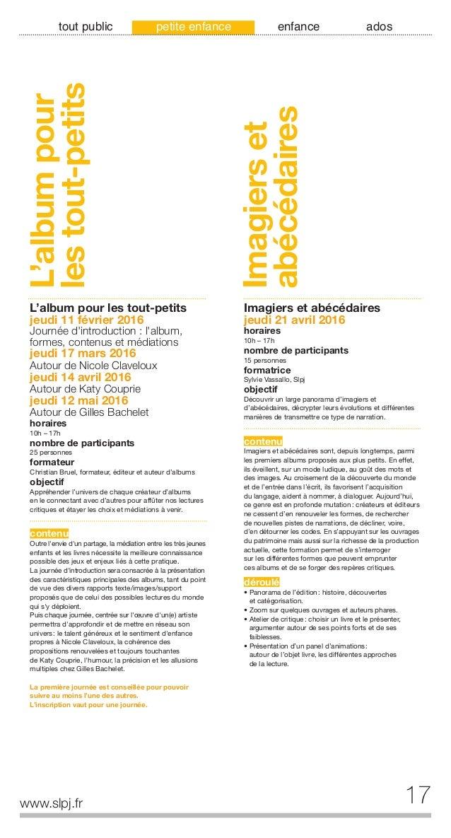 18 www.slpj.fr tout public petite enfance enfance ados Comptines, rimeset rythmes Comptines, rimes et rythmes vendredi 22 ...