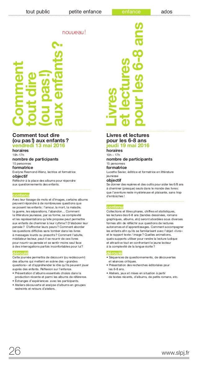 www.slpj.fr 27 tout public petite enfance enfance ados Romans ados: panorama et recherches éditoriales jeudi 18 février 20...