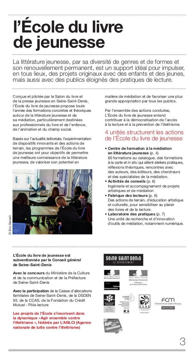 le Centre de formation Les formations au catalogue Elles combinent: • Des ateliers pratiques pour manipuler des livres pap...