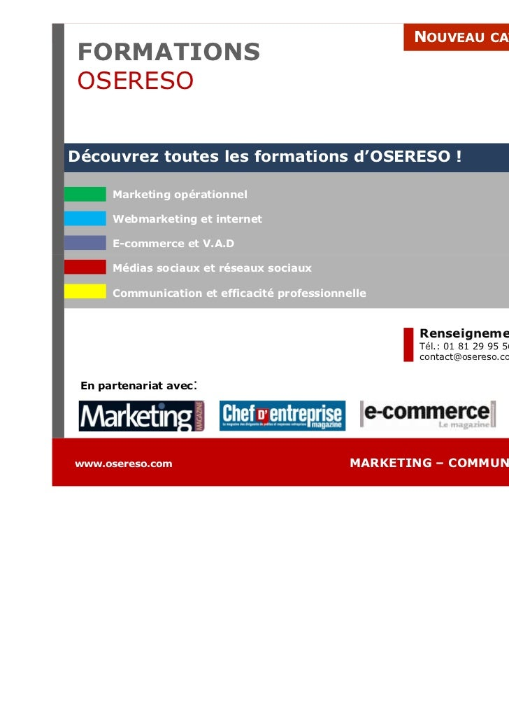 NOUVEAU CATALOGUE         2011 FORMATIONS OSERESO IONSDécouvrez toutes les formations d'OSERESO !      Marketing opération...