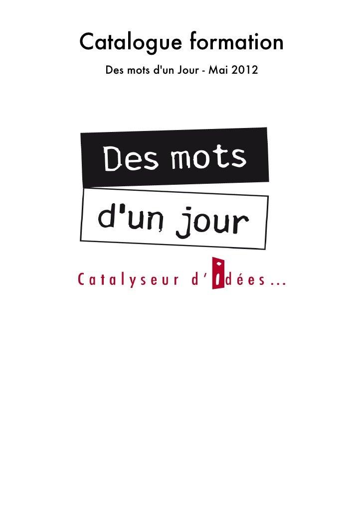 Catalogue formation  Des mots dun Jour - Mai 2012