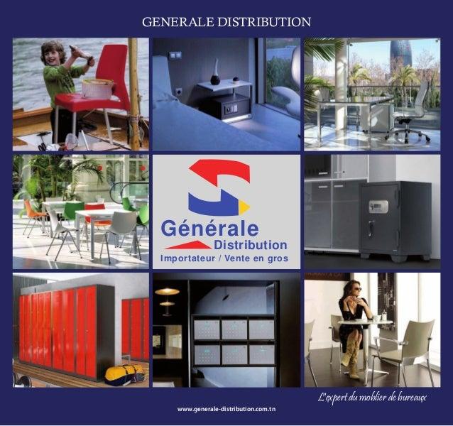 GENERALE DISTRIBUTION  Générale  Distribution  Importateur / Vente en gros  www.generale-distribution.com.tn  L'expert du ...