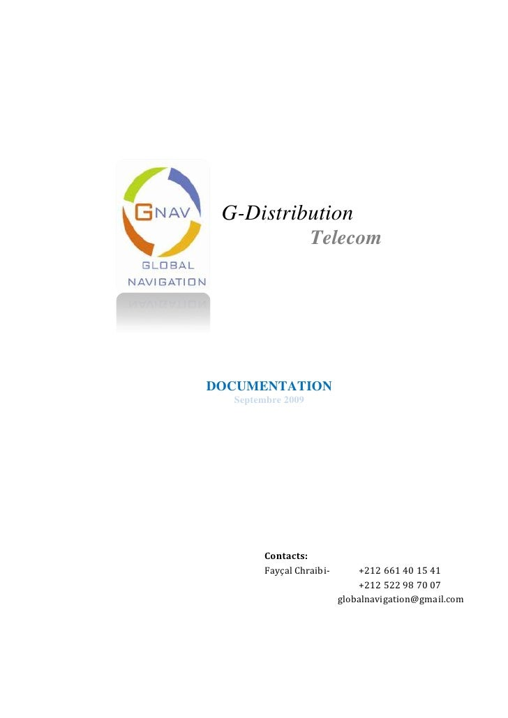 G-Distribution <br />      Telecom<br />   <br />DOCUMENTATION<br />Septembre 2009<br />Contacts:Fayçal Chraibi-   +212 ...