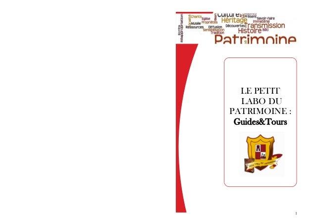 1 LE PETIT LABO DU PATRIMOINE : Guides&Tours