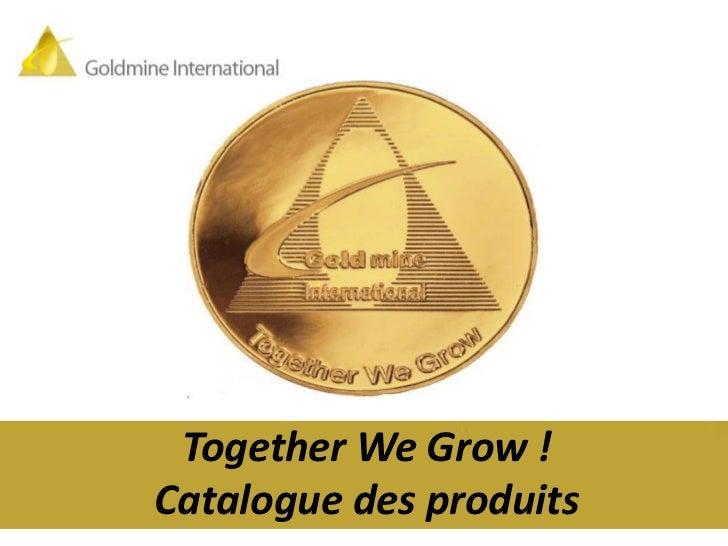 Together We Grow !Catalogue des produits
