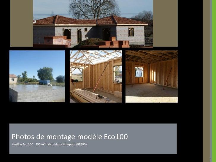 Photos de montage modèle Eco100Modèle Eco 100 : 100 m² habitables à Mirepoix (09500)                                      ...